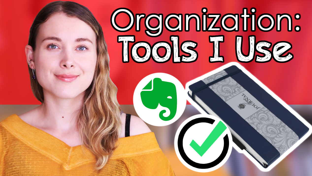 GETTING ORGANIZED, Part 2: Tools I Use